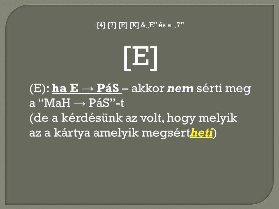 [E] (E): ha E → PáS – akkor nem sérti meg a MaH → PáS -t